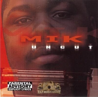 Mik - Uncut