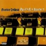 Frankie Cutlass - Politics & Bullshit