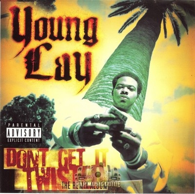 Young Lay - Don't Get It Twisted: The Remix Album