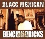 Blacc Mexican - Benchin Bricks
