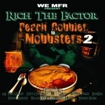 Rich The Factor - Peach Cobbler To Mobbsters 2