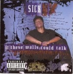 Sicx - If These Walls Could Talk