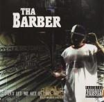 Tha Barber - Don't Let Me Get Famous
