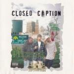 Closed Caption - The Harvest