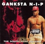 Ganksta N-I-P - The South Park Psycho