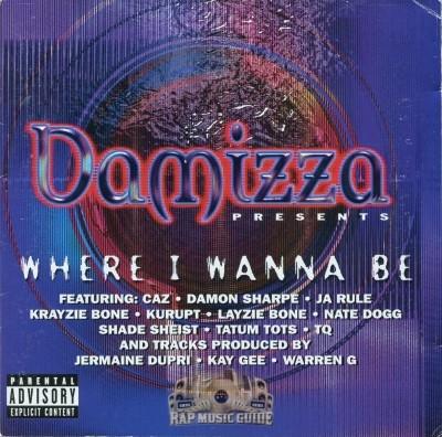 Damizza Presents - Where I Wanna Be