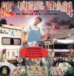 Po' White Trash & The Trailer Park Symphony - Po' Like Dis
