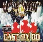 Major Weight Muzic - East On 80