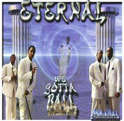 Eternal - We Gotta Ball