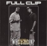 Full Clip - Who'z Ridin?