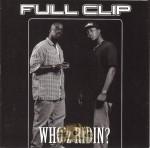 Full Clip - Who'z Ridin?