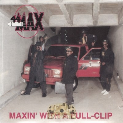 44 Max - Maxin' With A Full Clip