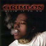 Grimlon - Givin' It 2 'Em