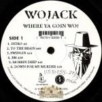 Wojack - Where Ya Goin Wo?