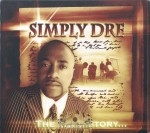 Simply Dre - The True Story