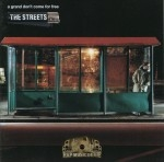 The Streets - A Grand Don't Come For Free