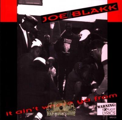 Joe Blakk - It Ain't Where Ya From