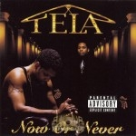 Tela - Now Or Never