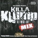 Killa Klump - Get In Get Out Mix