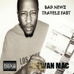 Twan Mac - Bad Newz Travelz Fast