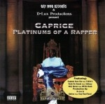 Caprice - Platinums Of A Rapper