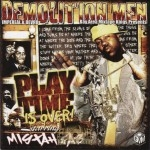 Demolition Men & Mistah F.A.B. - Playtime Is Over!