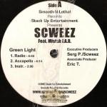 Scweez - Green Light / Stupid Dumb N Hyphy