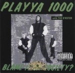Playya 1000 With The D'Kster - Blame It On Society?