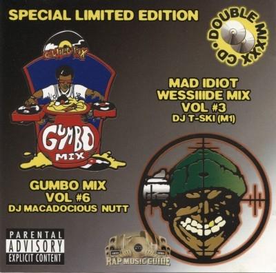 DJ Macadocious Nutt & DJ T-Ski - Gumbo Mix Vol #6 & Mad Idiot Wessiiide Mix Vol #3