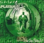 Playah Jay - What They Hitten Fo