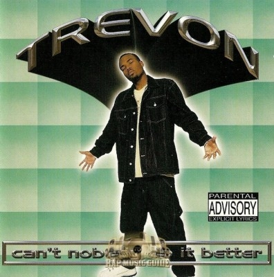 Trevon - Can't Nobody Do It Better