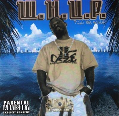 W.H.U.P. - I'll Be W.H.U.P.