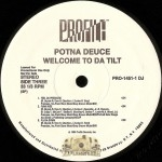 Potna Deuce - Welcome To Da Tilt