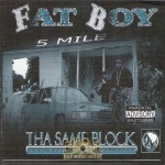 Fat Boy - Tha Same Block