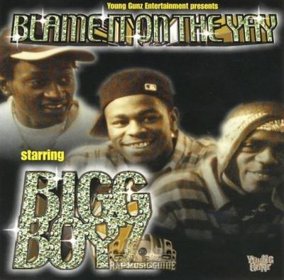 Bigg Boyz - Blame It On The Yay