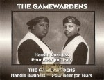 GameWardens - Handle Business / Pour Beer For Tears