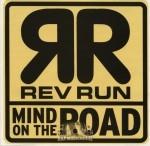 Rev Run - Mind On The Road