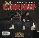 Mobb Deep - Juvenile Hell