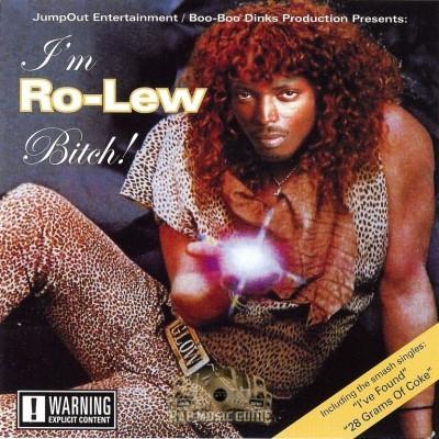 Ro-Lew - I'm Ro-Lew Bitch!
