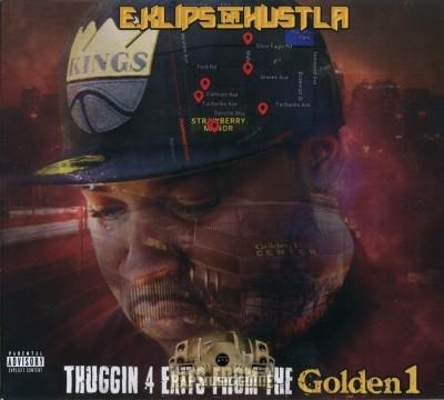 E.Klips Da Hustla - Thuggin 4 Exits From The Golden 1