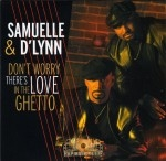 Samuelle & D' Lynn - Don't Worry There's Love In The Ghetto