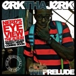 Erk Tha Jerk - The Prelude