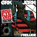 Erk Tha Jerk - The Prelude