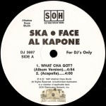 Ska-Face Al Kapone - What Cha Got?