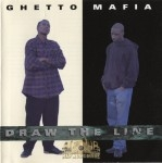 Ghetto Mafia - Draw The Line