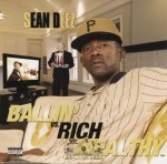 Sean Deez - Ballin' vs Rich vs Wealthy