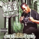 Mr. D Tha Dynisty - The Game Dont Stop