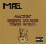Mac Mall - Mackin' Speaks Louder Than Words
