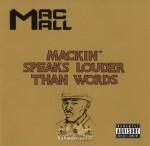 Mac Mall - Mackin' Speaks Louder Than Words