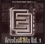 Elite Entertainment Group Presents - Greatest Hits Vol. 1